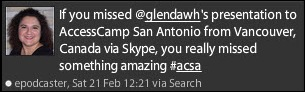 If you missed @glendawh's presentation to AccessCamp San Antonio from Vancouver, Canada via Skype, you really missed something amazing.