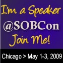 I'm a speaker SOBCon - Join me in Chicago, May 1-3, 2009