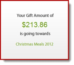 Your Gift Amount of $213.86 is going towards Christmas Meal 2012