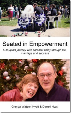 Seated in Empowerment: A couple's journey with cerebral palsy through life, marriage and success by Glenda Watson Hyatt and Darrell